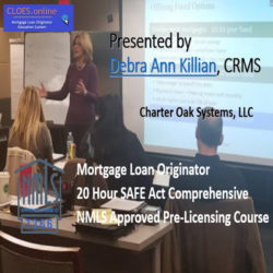 22 Hour FLORIDA SAFE NMLS PE ID#7366 Includes FL 2 hour NMLS ID#11185 Mortgage Loan Originator